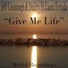 Jeff Cavanaugh & Dmitry feat. Laura Estrada - Give Me Life [MuSol]